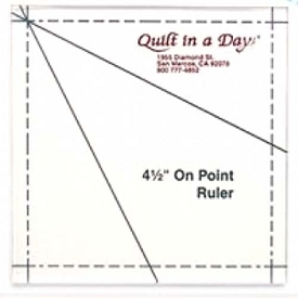 Quilt in a Day 4-1/2 on Point Ruler